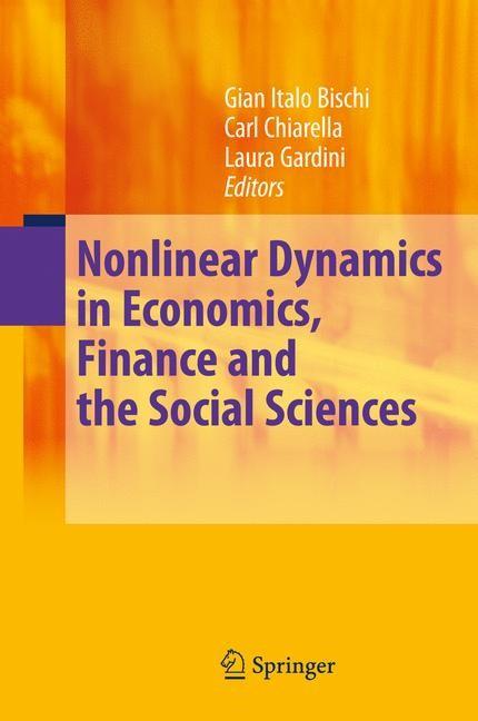 Abbildung von Bischi / Chiarella / Gardini   Nonlinear Dynamics in Economics, Finance and the Social Sciences   1st Edition.   2010