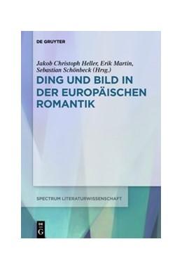 Abbildung von Heller / Martin / Schönbeck   Ding und Bild in der europäischen Romantik   2020