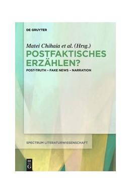 Abbildung von Chihaia / Martínez / Rennhak / Scheffel / Sommer / Weixler | Postfaktisches Erzählen? | 2020 | Post-Truth - Fake News - Narra...