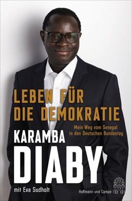 Abbildung von Diaby / Sudholt | Leben für die Demokratie | 2020 | Mein Weg vom Senegal ins deuts...