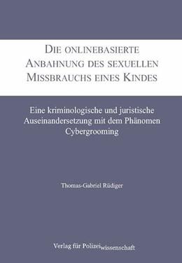 Abbildung von Rüdiger   Die onlinebasierte Anbahnung des sexuellen Missbrauchs eines Kindes   1. Auflage   2020   beck-shop.de