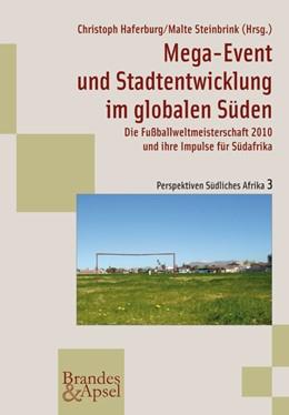Abbildung von Haferburg / Steinbrink | Mega-Event und Stadtentwicklung im globalen Süden | 1. Auflage | 2010 | Die Fußballweltmeisterschaft 2... | 3