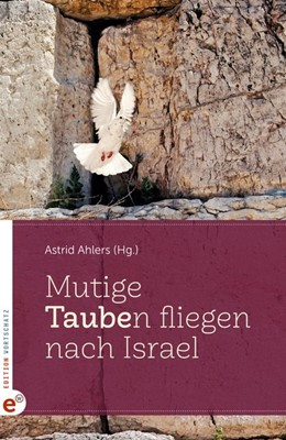 Abbildung von Ahlers | Mutige Taube(n) fliegen nach Israel | 1. Auflage | 2020 | beck-shop.de