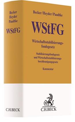 Abbildung von Becker / Heyder | Wirtschaftsstabilisierungsfondsgesetz (WStFG) | 1. Auflage | 2021 | beck-shop.de