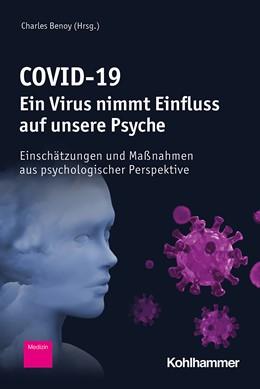 Abbildung von Benoy (Hrsg.) | COVID-19 - Ein Virus nimmt Einfluss auf unsere Psyche | 2020 | Einschätzungen und Maßnahmen a...