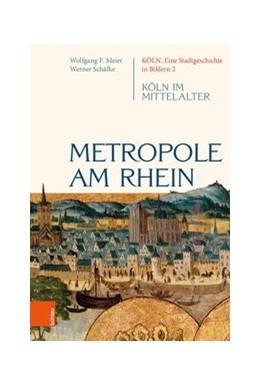 Abbildung von Schäfke | Metropole am Rhein | 2020 | Köln im Mittelalter