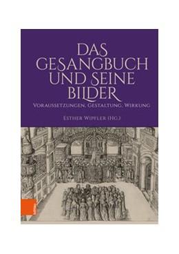 Abbildung von Wipfler   Das Gesangbuch und seine Bilder   2020   Voraussetzungen, Gestaltung, W...