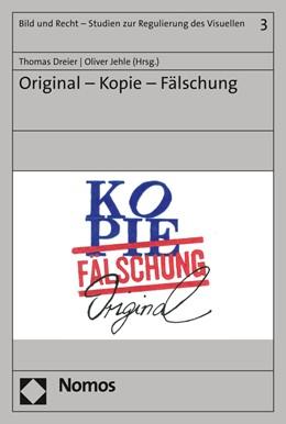 Abbildung von Dreier / Jehle | Original - Kopie - Fälschung | 1. Auflage | 2020 | 3 | beck-shop.de