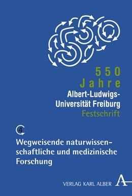 Abbildung von Rüchardt / Gerok / Schaefer / Decker / Römer / Hertel / Sander / Sitte / Seibold / Steinlin / Boppré | 550 Jahre Albert-Ludwigs-Universität Freiburg | 2007 | Band 4: Wegweisende naturwisse...