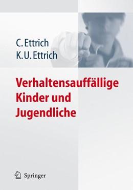 Abbildung von Ettrich   Verhaltensauffällige Kinder und Jugendliche   2006