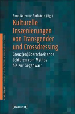 Abbildung von Rothstein | Kulturelle Inszenierungen von Transgender und Crossdressing | 1. Auflage | 2021 | beck-shop.de