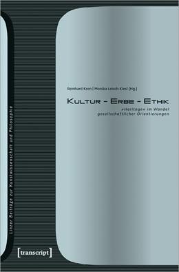 Abbildung von Kren / Leisch-Kiesl | Kultur - Erbe - Ethik | 1. Auflage | 2020 | beck-shop.de