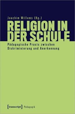 Abbildung von Willems | Religion in der Schule | 2020 | Pädagogische Praxis zwischen D...
