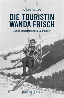 Abbildung von Irmscher | Die Touristin Wanda Frisch | 1. Auflage | 2020 | beck-shop.de