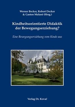 Abbildung von Becker / Decker / Malané | Kindheitsorientierte Didaktik der Bewegungserziehung? | 2008 | Eine Bewegungserziehung vom Ki... | 4