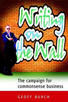 Abbildung von Burch | Writing on the Wall | 2002 | The Campaign for Commonsense B...