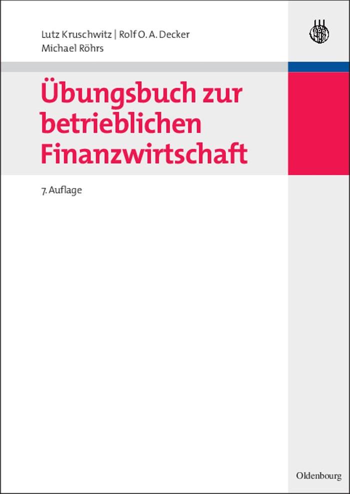 Abbildung von Kruschwitz / Decker / Röhrs   Übungsbuch zur betrieblichen Finanzwirtschaft   7., akt. und erw. Aufl.   2007