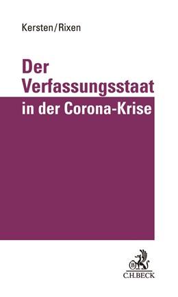 Abbildung von Kersten / Rixen | Der Verfassungsstaat in der Corona-Krise | 1. Auflage | 2020 | beck-shop.de