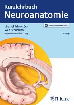 Abbildung von Schmeißer | Kurzlehrbuch Neuroanatomie | 2. Auflage | 2020 | beck-shop.de