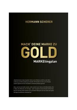 Abbildung von Scherer | Mach' deine Marke zu GOLD | 2020 | MARKEtingplan