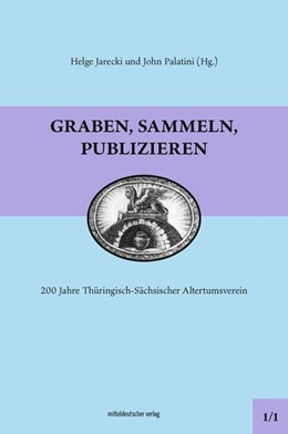 Abbildung von Palatini / Jerecki | Graben, sammeln, publizieren | 1. Auflage | 2021 | beck-shop.de