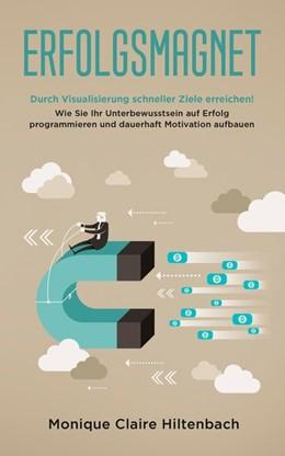 Abbildung von Hiltenbach | Erfolgsmagnet | 2019 | Durch Visualisierung schneller...