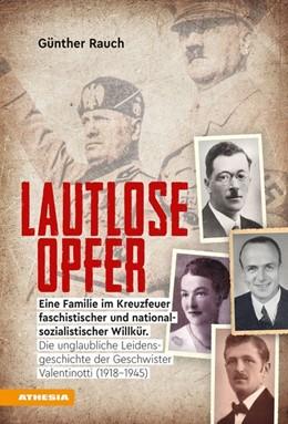 Abbildung von Rauch | Lautlose Opfer - Eine Familie im Kreuzfeuer faschistischer und nationalsozialistischer Willkür. | 1. Auflage | 2020 | beck-shop.de