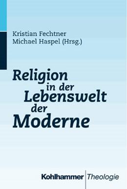 Abbildung von Fechtner / Haspel | Religion in der Lebenswelt der Moderne | 1998