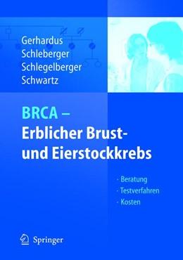 Abbildung von Gerhardus / Schleberger / Schlegelberger / Schwartz | BRCA - Erblicher Brust- und Eierstockkrebs | 2005 | Beratung - Testverfahren - Kos...