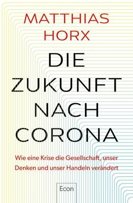 Abbildung von Horx | Die Zukunft nach Corona | 2020 | Wie eine Krise die Gesellschaf...