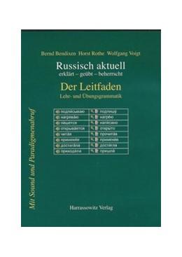 Abbildung von Bendixen / Rothe / Voigt | Russisch aktuell / Der Leitfaden. Lehr- und Übungsgrammatik | 2013