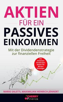 Abbildung von Saletti / Heinrich Jännert / Finance | Aktien für ein passives Einkommen | 2019 | Mit der Dividendenstrategie zu...