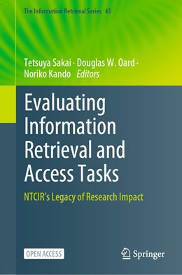 Abbildung von Sakai / Oard / Kando | Evaluating Information Retrieval and Access Tasks: Ntcir's Legacy of Research Impact | 2021 | 2020