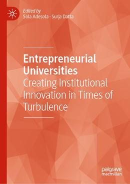 Abbildung von Adesola / Datta | Entrepreneurial Universities | 1st ed. 2020 | 2020 | Creating Institutional Innovat...