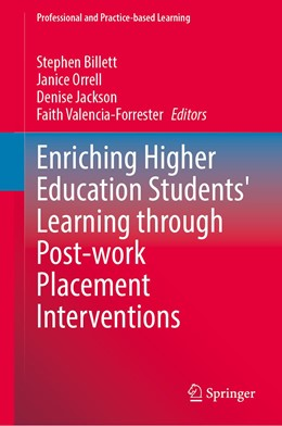 Abbildung von Billett / Orrell / Jackson / Valencia-Forrester   Enriching Higher Education Students' Learning through Post-work Placement Interventions   1st ed. 2020   2020   28