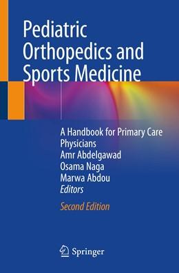 Abbildung von Abdelgawad / Naga / Abdou | Pediatric Orthopedics and Sports Medicine | 2nd ed. 2020 | 2020 | A Handbook for Primary Care Ph...