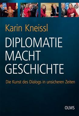 Abbildung von Kneissl | Diplomatie Macht Geschichte | 2020 | 2020 | Die Kunst des Dialogs in unsic...
