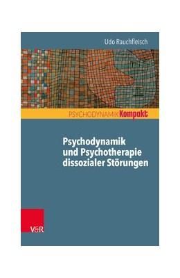 Abbildung von Rauchfleisch | Psychodynamik und Psychotherapie dissozialer Störungen | 1. Auflage | 2020 | beck-shop.de
