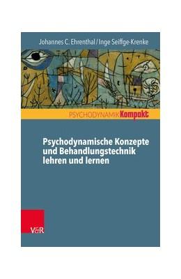 Abbildung von Ehrenthal / Seiffge-Krenke   Psychodynamische Konzepte und Behandlungstechnik lehren und lernen   1. Auflage   2021   beck-shop.de