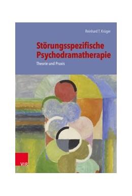 Abbildung von Krüger | Störungsspezifische Psychodramatherapie | 2. Auflage | 2020 | beck-shop.de