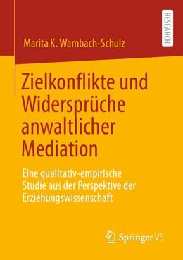 Abbildung von Wambach-Schulz | Zielkonflikte und Widersprüche anwaltlicher Mediation | 1. Auflage | 2020 | beck-shop.de