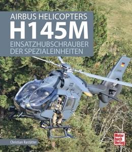 Abbildung von Rastätter | Airbus Helicopters H145M | 1. Auflage | 2020 | beck-shop.de