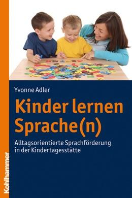 Abbildung von Adler | Kinder lernen Sprache(n) | 2011 | Alltagsorientierte Sprachförde...
