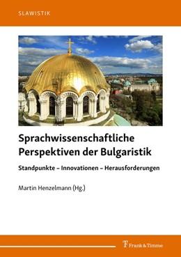 Abbildung von Henzelmann | Sprachwissenschaftliche Perspektiven der Bulgaristik | 1. Auflage | 2020 | beck-shop.de