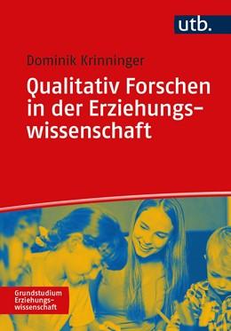 Abbildung von Krinninger   Qualitativ Forschen in der Erziehungswissenschaft   1. Auflage   2021   beck-shop.de