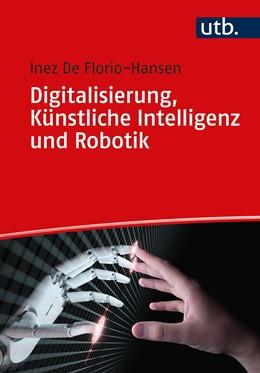 Abbildung von De Florio-Hansen | Digitalisierung, Künstliche Intelligenz und Robotik | 2020 | Eine Einführung für Schule und...