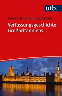 Abbildung von Del Borrello Beckmann | Verfassungsgeschichte Großbritanniens | 1. Auflage | 2021 | beck-shop.de