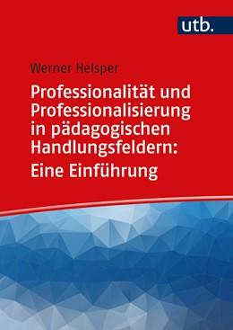 Abbildung von Helsper | Professionalität und Professionalisierung in pädagogischen Handlungsfeldern: Eine Einführung | 1. Auflage | 2020 | beck-shop.de