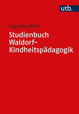 Abbildung von Wiehl | Studienbuch Waldorf-Kindheitspädagogik | 2020