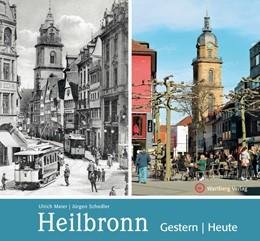 Abbildung von Maier / Schedler   Heilbronn - gestern und heute   2020